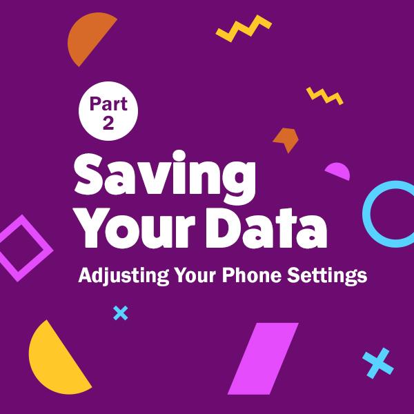 SAVING-DATA-Part-2-Adjusting-Your-Phone-Settings