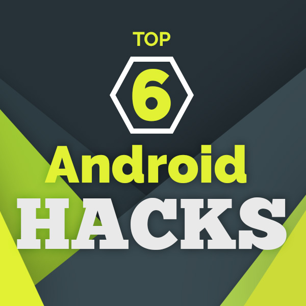 6 Hidden Android Tricks You Need