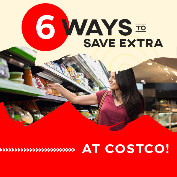 6-Ways-to-Enjoy-Extra-Savings-at-Costco