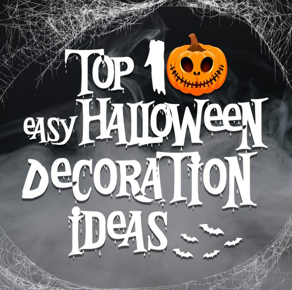 Top 10 Easy Halloween Decoration ideas